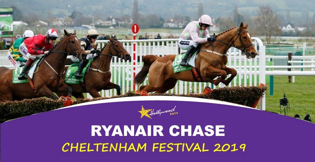Ryanair Chase - Hollywoodbets - Cheltenham Festival 2019