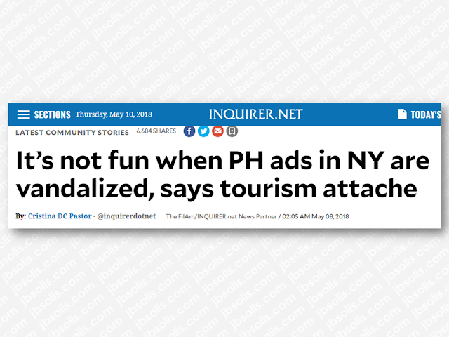 "Considered by the Philippine Tourism department as a ""market"", New York City could generate visitors to the Philippines that will benefit tourism. In spite of the efforts by Filipinos in the US in advertising and promoting Philippine tourism spending in ads and all, some ill-mannered individuals try to despise the country by vandalizing the ads just like the ""It's More Fun In The Philippines"" at the Manhattan subway in  New York City,   Advertisement    Considered by the Philippine Tourism department as a ""market"", New York City could generate visitors to the Philippines that will benefit tourism. In spite of the efforts by Filipinos in the US in advertising and promoting Philippine tourism spending in ads and all, some ill-mannered individuals try to despise the country by vandalizing the ads just like the ""It's More Fun In The Philippines"" at the Manhattan subway in  New York City.  Advertisement        Sponsored Links     It's ""very sad,"" said new Tourism Attaché to New York Susan del Mundo, that people would vandalize Philippine tourism billboards.  ""Sad because effort ito ng mga Pilipino,"" she told members of the Fil-Am media in a press conference. ""We would like to promote our country to have a very good image. And then they have to do this.""  She was referring to the outdoor advertising ""It's More Fun in the Philippines"" posted all over Manhattan on subway trains and buses. They are also visible on subway platforms and on Times Square digital screens.  The acts of vandalism appear to be directed at Philippine President Rodrigo Duterte, in some calling him a 'Fascist' because of his government's brutal campaign against drugs. An estimated 12K suspected drug pushers and users have been killed by Philippine police.  Asked who she thought was behind the graffiti, Del Mundo replied, ""Perhaps the same group who are against EJK"" (extrajudicial killings).  A mobile ad in New York can be very expensive. Del Mundo said she had no idea of cost because such advertising was commissioned by the Department of Tourism (DOT) office in Manila.      READ MORE: Earn While Helping Your Friends Get Their Loan    List of Philippine Embassies And Consulates Around The World    Deployment Ban In Kuwait To Be Lifted Only If OFWs Are 100% Protected —Cayetano    Why OFWs From Kuwait Afraid Of Coming Home?   How to Avail Auto, Salary And Home Loan From Union Bank     Sponsored Links     It's ""very sad,"" said new Tourism Attaché to New York Susan del Mundo, that people would vandalize Philippine tourism billboards.  ""Sad because this is an effort of Filipinos,"" she told members of the Fil-Am media in a press conference. ""We would like to promote our country to have a very good image. And then they have to do this.""  She was referring to the outdoor advertising ""It's More Fun in the Philippines"" posted all over Manhattan on subway trains and buses. They are also visible on subway platforms and on Times Square digital screens.  The acts of vandalism appear to be directed at Philippine President Rodrigo Duterte, in some calling him a 'Fascist' because of his government's brutal campaign against drugs.  Asked who she thought was behind the graffiti, Del Mundo replied, ""Perhaps the same group who are against EJK"" (extrajudicial killings).  A mobile ad in New York can be very expensive. Del Mundo said she had no idea of cost because such advertising was commissioned by the Department of Tourism (DOT) office in Manila.  Considered by the Philippine Tourism department as a ""market"", New York City could generate visitors to the Philippines that will benefit tourism. In spite of the efforts by Filipinos in the US in advertising and promoting Philippine tourism spending in ads and all, some ill-mannered individuals try to despise the country by vandalizing the ads just like the ""It's More Fun In The Philippines"" at the Manhattan subway in  New York City.  Advertisement        Sponsored Links     It's ""very sad,"" said new Tourism Attaché to New York Susan del Mundo, that people would vandalize Philippine tourism billboards.  ""Sad because effort ito ng mga Pilipino,"" she told members of the Fil-Am media in a press conference. ""We would like to promote our country to have a very good image. And then they have to do this.""  She was referring to the outdoor advertising ""It's More Fun in the Philippines"" posted all over Manhattan on subway trains and buses. They are also visible on subway platforms and on Times Square digital screens.  The acts of vandalism appear to be directed at Philippine President Rodrigo Duterte, in some calling him a 'Fascist' because of his government's brutal campaign against drugs. An estimated 12K suspected drug pushers and users have been killed by Philippine police.  Asked who she thought was behind the graffiti, Del Mundo replied, ""Perhaps the same group who are against EJK"" (extrajudicial killings).  A mobile ad in New York can be very expensive. Del Mundo said she had no idea of cost because such advertising was commissioned by the Department of Tourism (DOT) office in Manila.      READ MORE: Earn While Helping Your Friends Get Their Loan    List of Philippine Embassies And Consulates Around The World    Deployment Ban In Kuwait To Be Lifted Only If OFWs Are 100% Protected —Cayetano    Why OFWs From Kuwait Afraid Of Coming Home?   How to Avail Auto, Salary And Home Loan From Union Bank        READ MORE: Earn While Helping Your Friends Get Their Loan    List of Philippine Embassies And Consulates Around The World    Deployment Ban In Kuwait To Be Lifted Only If OFWs Are 100% Protected —Cayetano    Why OFWs From Kuwait Afraid Of Coming Home?   How to Avail Auto, Salary And Home Loan From Union Bank"