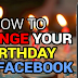 How to Change Birthdate On Facebook