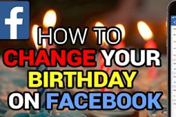 Change Birthdate On Facebook 2019