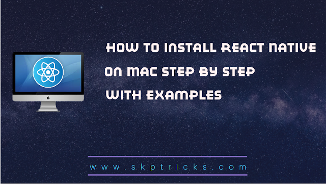 How to Install React Native on MAC step by step