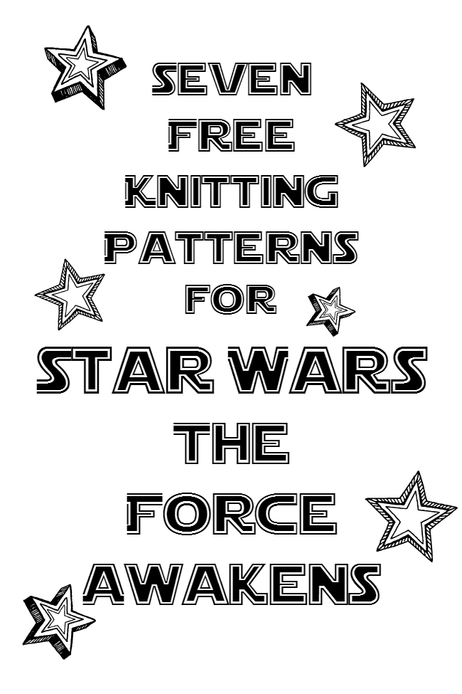 And She Games The Force Awakens Knitting Patterns 7 More Free