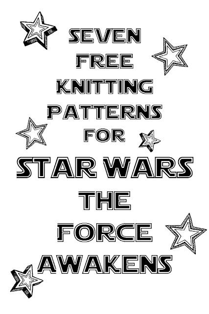 The Force Awakens Knitting Patterns, 7 More FREE Star Wars Patterns