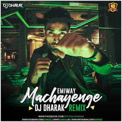 Machayenge (Remix) – Emiway Bantai – DJ Dharak