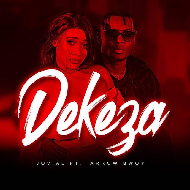 Jovial Ft. Arrow Bwoy - Dekeza