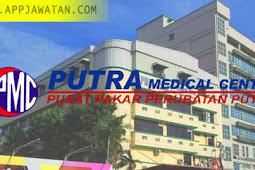 Jawatan Kosong di Putra Medical Centre (PMC) .