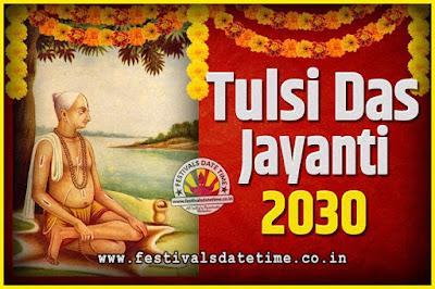 2030 Tulsidas Jayanti Date and Time, 2030 Tulsidas Jayanti  Calendar