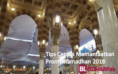 Tips Cerdas Memanfaatkan Promo Ramadhan 2018 Bukalapak - Blog Mas Hendra