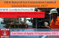 Oil and Natural Gas Corporation Limited Recruitment 2017– 27 Human Resource Executive, Accounts Officer