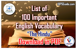 "List of 100 Important English Vocabulary (Meaning-Usage) Reference ""The Hindu"" for IBPS PO/Clerk 2016 - Download in PDF"