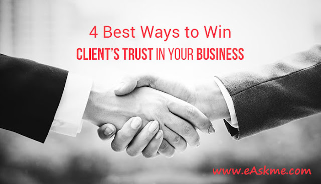 4 Best Ways to Win a Client's Trust in Your Business: eAskme