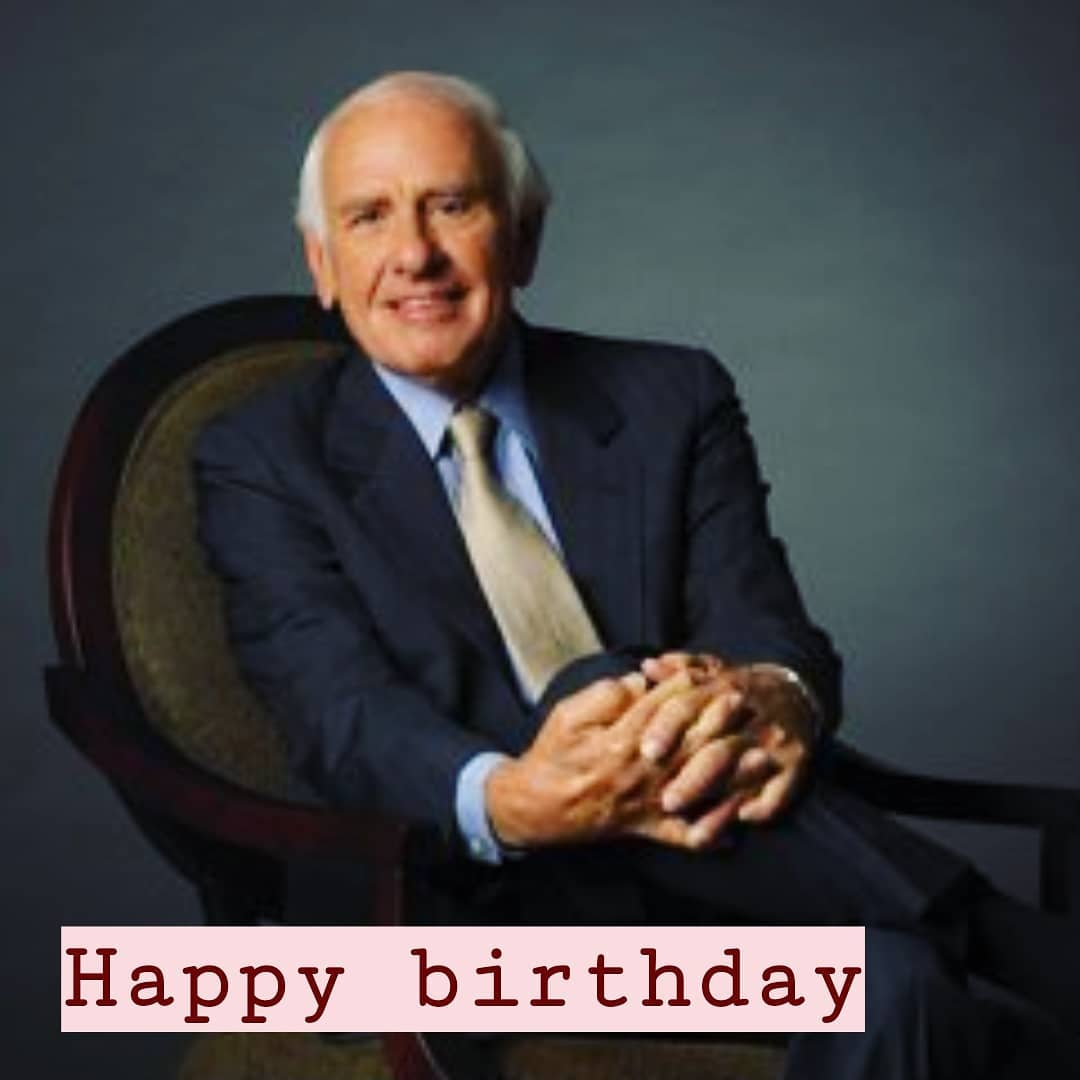 Happy 88th Birthday Jim Rohn, Life, Quotes, Stories