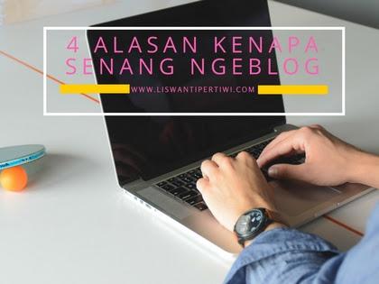 4 Alasan Kenapa Senang Ngeblog