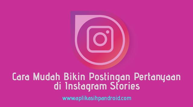 Cara Bikin Posting Pertanyaan di Instagram Stories