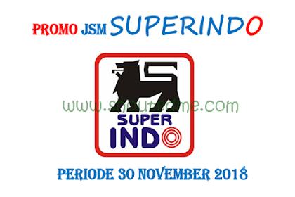 Promo JSM Superindo WeekDay 30 November - 2 Desember 2018