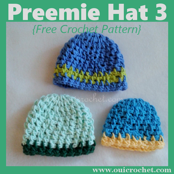 Oui Crochet: Preemie Hat 3 Three Sizes {Free Crochet Pattern}
