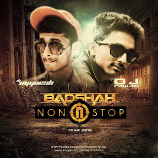 Download-Badshah-Nonstop-Year-2016-DJ-Aygnesh-DJ-Pawan-Indian-Remix-Songs