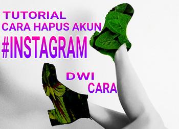 Cara Menghapus Akun Instagram Permanen & Sementara Versi Terbaru