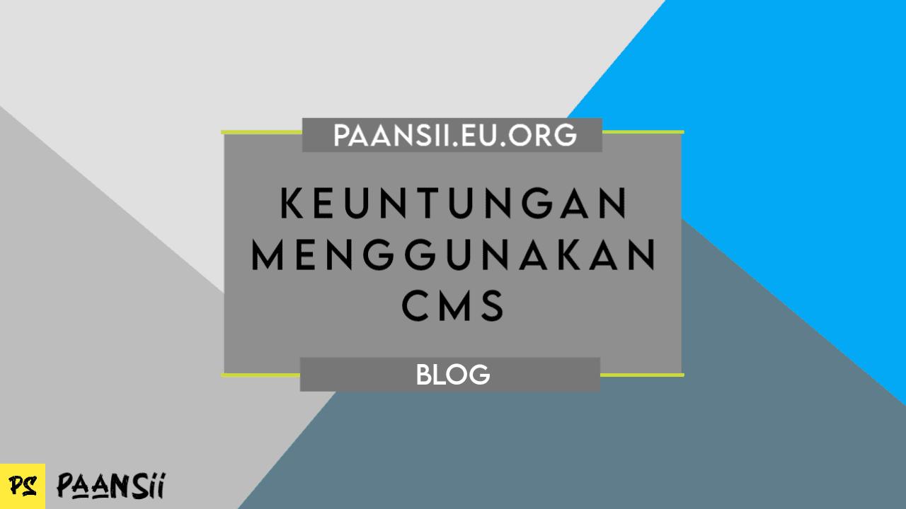 Keuntungan Menggunakan CMS