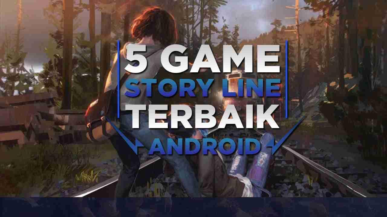 Game Grafis Tinggi dengan Story Line Terbaik di Android