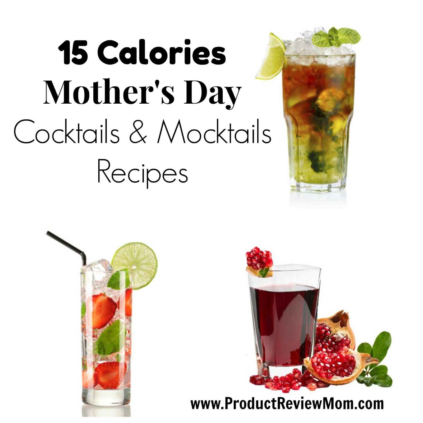 15 Calories Mother's Day Cocktails and Mocktails Recipes  via  www.productreviewmom.com