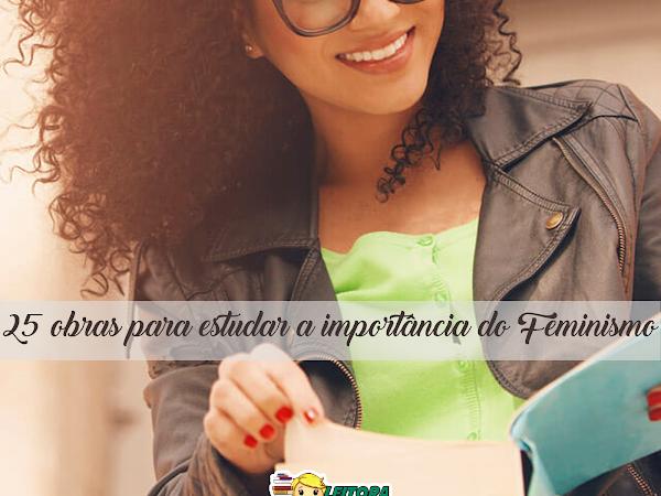 Dia Internacional da Mulher #04: 25 Obras para Estudar a Importância do Feminismo