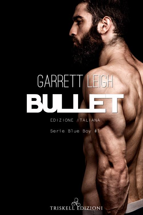 "Libri in uscita: ""Bullett"" (Serie Blue Boy #1) di Garrett Leigh"