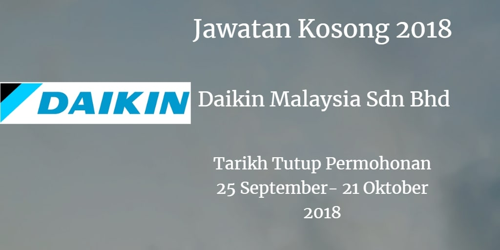 Jawatan Kosong Daikin Malaysia Sdn Bhd 25 September - 21 Oktober 2018