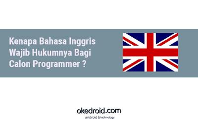 sudah menjadi bahasa yang sangat universal dikala ini  Kenapa Bahasa Inggris Wajib Hukumnya Bagi Calon Programmer ?