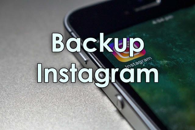 Ingin Membackup Foto dan Video Instagramudah Ini Ingin Membackup Foto dan Video Instagram ? Gunakan Cara Mudah Ini