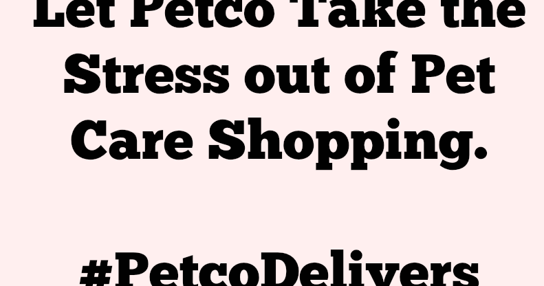 Let Petco Take the Stress Out of Pet Care Shopping