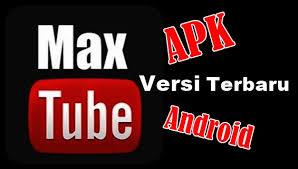 Aplikasi MaxTube APK