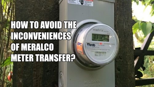 Avoid Meralco meter transfer inconveniences and hassles.