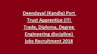 Deendayal (Kandla) Port Trust Apprentice (ITI Trade, Diploma, Degree Engineering discipline) jobs Recruitment 2018