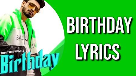 Birthday Lyrics & Video | Sumit Goswami