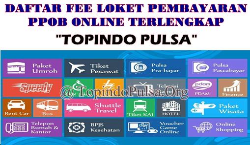 Update Daftar Fee Loket PPOB Server Topindo Pulsa Termurah Saat Ini