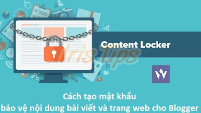 Đặt mật khẩu (Passwords) cho bài viết trong Blogspot