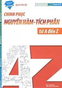 Chinh Phục Nguyên Hàm - Tích Phân từ A - Z - Nguyễn Hữu Bắc