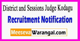 District and Sessions Judge Kodagu Recruitment Notification 2017 Last Date 08-07-2017