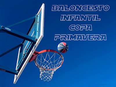 BALONCESTO INFANTIL: INCIO COPA PRIMAVERA