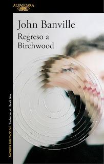 Regreso a Birchwood / John Banville