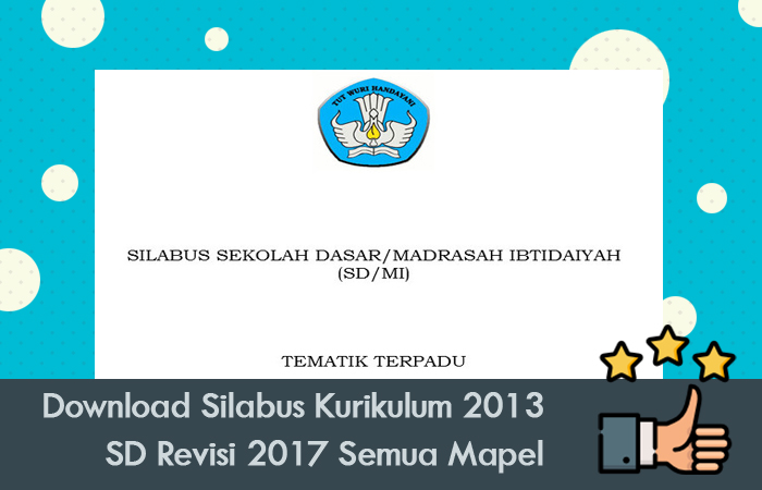 Download Silabus Kurikulum 2013 SD Revisi 2017 Semua Mapel