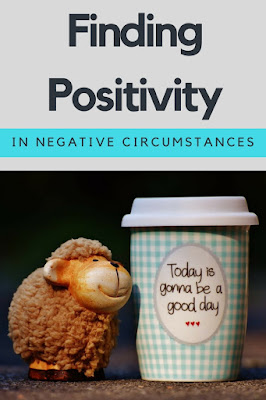 Finding Positivity In Negative Circumstances