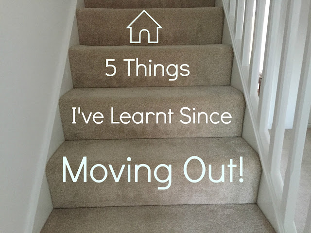 Things I've Learned Since Moving Out