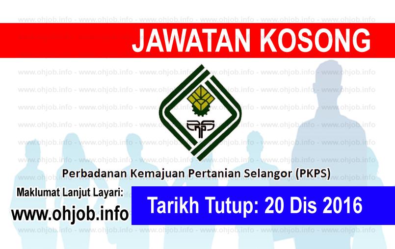 Jawatan Kerja Kosong Perbadanan Kemajuan Pertanian Selangor (PKPS) logo www.ohjob.info disember 2016