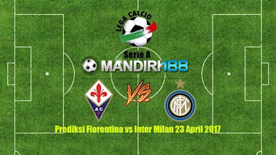 AGEN BOLA - Prediksi Fiorentina vs Inter Milan 23 April 2017