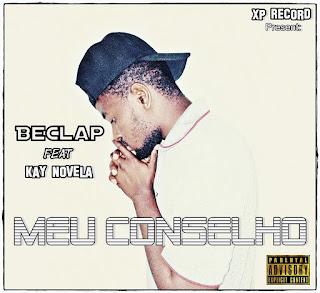 Beclap Feat. Kay Novela - Meu Conselho