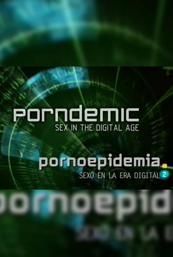 Pornoepidemia: Sexo en la era digital DVDRip Castellano