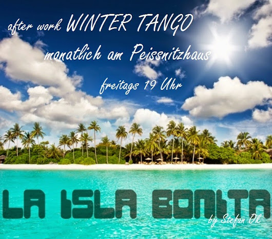 la ISLA BONITA - after work WinterTango auf der Peissnitz