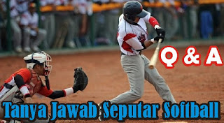 Tanya Jawab Seputar Softball #4